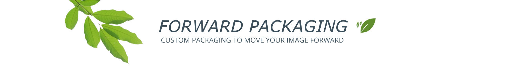 Forward Packaging - Eco Friendly